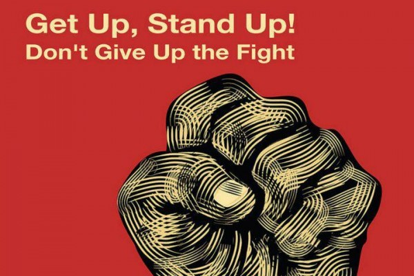 get up stand up don't give up the fight
