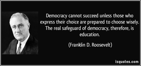 quote-democracy-cannot-succeed-unless-those-who-express-their-choice-are-prepared-to-choose-wisely-the-franklin-d-roosevelt-157938