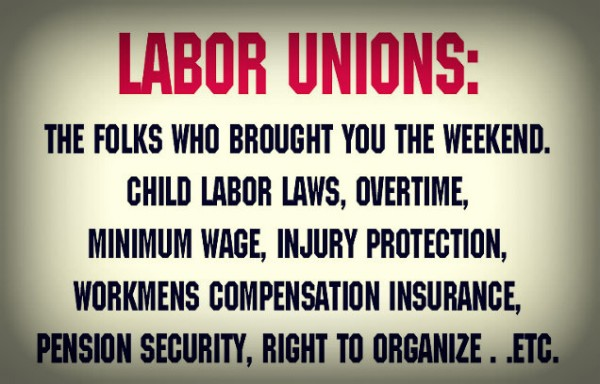 labor-unions-the-folks-that-brought-you1.jpg?w=636
