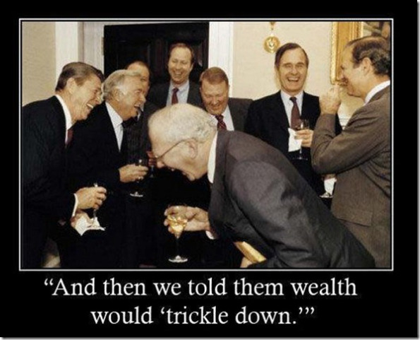 and-we-told-them-the-wealth-would-trickle-down
