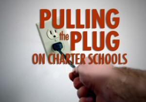 Pulling Plug on Charter Schools