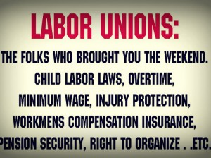 labor-unions-the-folks-that-brought-you1.jpgw636-300x224