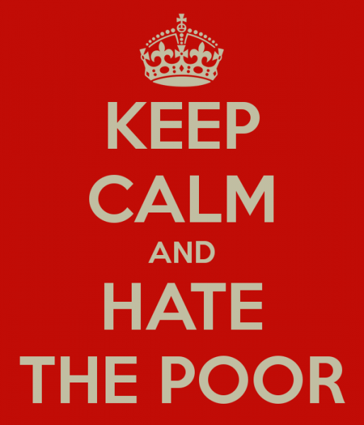 keep-calm-and-hate-the-poor-514x600